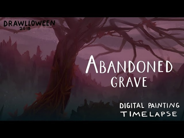 Abandoned Grave process DRAWLLOWEEN 2018 day15 🌙 fictionalfriend