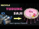 DIY RECYCLE Tudung Saji Dari Gelas Air Mineral Daur Ulang Barang Bekas Kerajinan Tangan