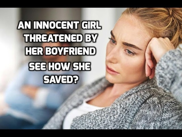 An Innocent Girl Threatened By Her Boyfriend. See How She Saved Herself By Little Help