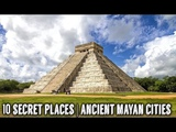 10 Secret Places in The Ancient Mayan Cities That Tourists Havent Seen