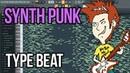 SYNTH PUNK beat, БИТ в стиле синти-панк, синт-панк бит, electropunk, электропанк [SALE]