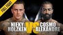ONE: Nieky Holzken vs. Cosmo Alexandre | November 2018 | FULL FIGHT
