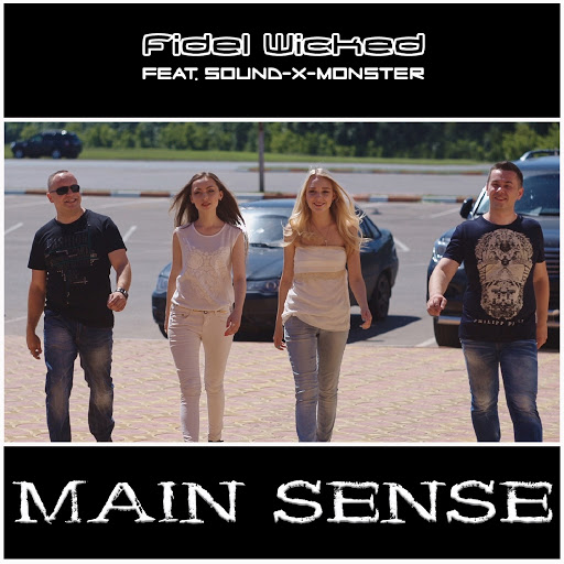 Fidel Wicked альбом Main Sense (feat. Sound-X-Monster)