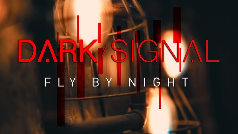 Dark Signal - Fly By Night (Quick Video)