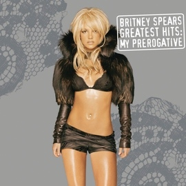 Britney Spears альбом Greatest Hits: My Prerogative