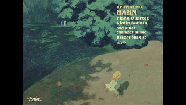 Reynaldo Hahn - Sonate Piano-Violon en Ut Majeur III Modéré, Très à l aise, au grès de l interprète