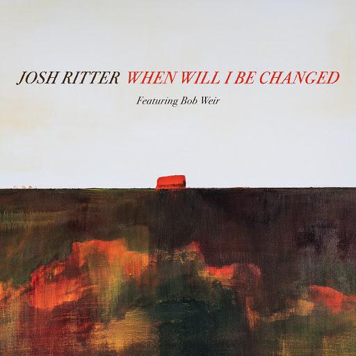 Josh Ritter альбом When Will I Be Changed (feat. Bob Weir)
