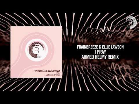 Frainbreeze Ellie Lawson - I Pray (Ahmed Helmy Remix)[FULL] RNM