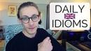 Daily English Idioms British Pronunciation