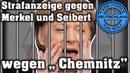 """Strafanzeige gegen Merkel und Seibert, wegen """"Chemnitz"""""""