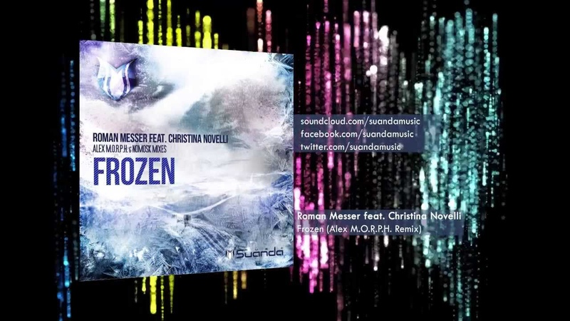 Roman Messer feat. Christina Novelli - Frozen (Alex M.O.R.P.H. Remix)