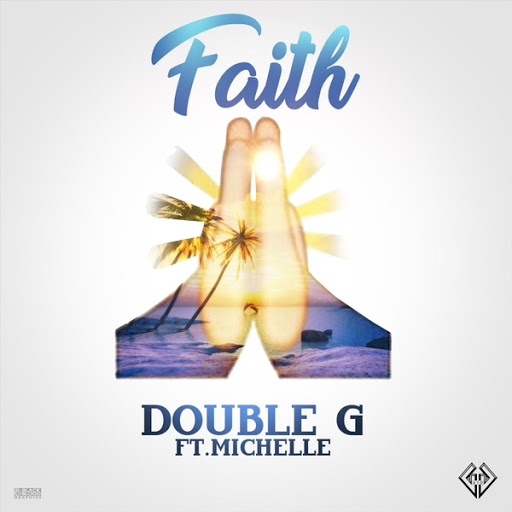Double G альбом Faith (feat. Michelle)