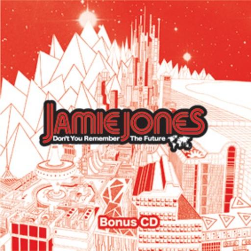 Jamie Jones альбом Don't You Remember The Future (Bonus Disc)