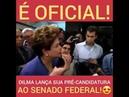 Oficial Dilma se lança pré candidata ao Senado e vai para cima dos golpistas