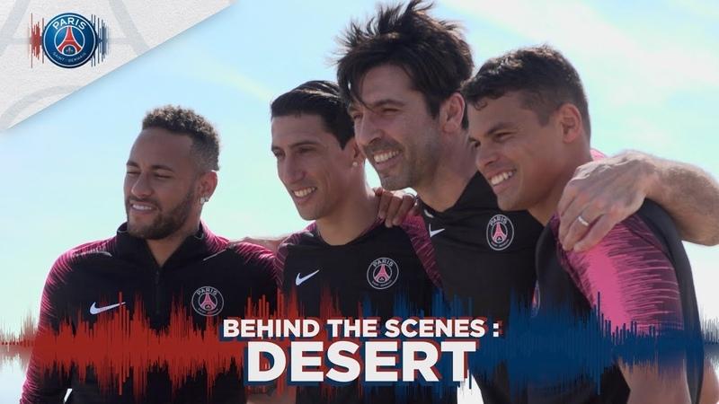 BEHIND THE SCENES : DESERT with Neymar Jr, Thiago Silva, Buffon Di Maria
