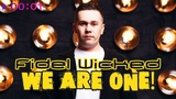 Fidel Wicked - We Are One! I Official Audio 2018