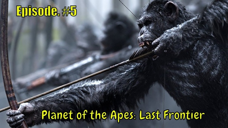 Planet of the Apes: Last Frontier 🐵 '' Lines in the Sand 🐵 - part 2 '' - Ep.5