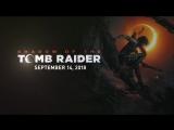 Shadow of the Tomb Raider | Первый сюжетный трейлер