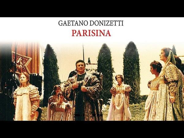 Gaetano Donizetti. PARISINA D'ESTE (Devia, Gonzalez, Zancanaro, Kavrakos)