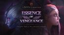 ESSENCE OF VENGEANCE (Dota 2-TI8 Shortfilm Contest Entry)