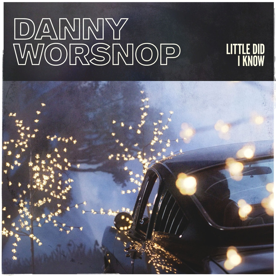Danny Worsnop - Little Did I Know