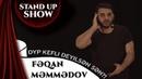 Fəqan Məmmədov - DYP Kefli Deyilsən Sən?! (Stand up Show)