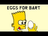 EGGS FOR BART (Important)