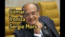 Gilmar Mendes Ironiza Sérgio Moro
