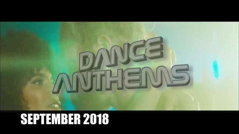 DANCE ANTHEMS (SEPTEMBER 2018)