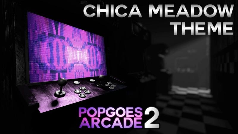 POPGOES Arcade 2 Soundtrack Chica Meadow Theme