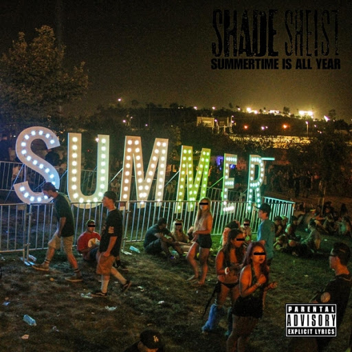 Shade Sheist альбом Summertime Is All Year
