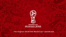 The original 2018 FIFA World Cup™ soundtrack Living Football Official FIFA theme Hans Zimmer