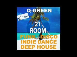 21 ROOM Radio by Q-Green - Episode 003 | Funk, Disco, Indie Dance, Deep House