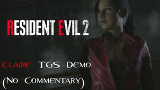 Resident Evil 2 Remake - Claire Redfield Full Demo [No Commentary] - Tokyo Game Show