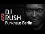 DJ Rush @ Funkhaus Berlin (Full Set HiRes) 2018