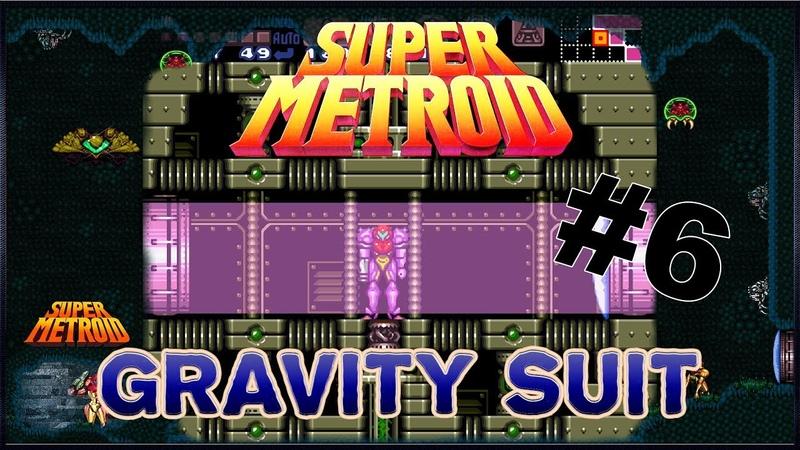 6 Gravity Suit - Super Metroid [Прохождение]