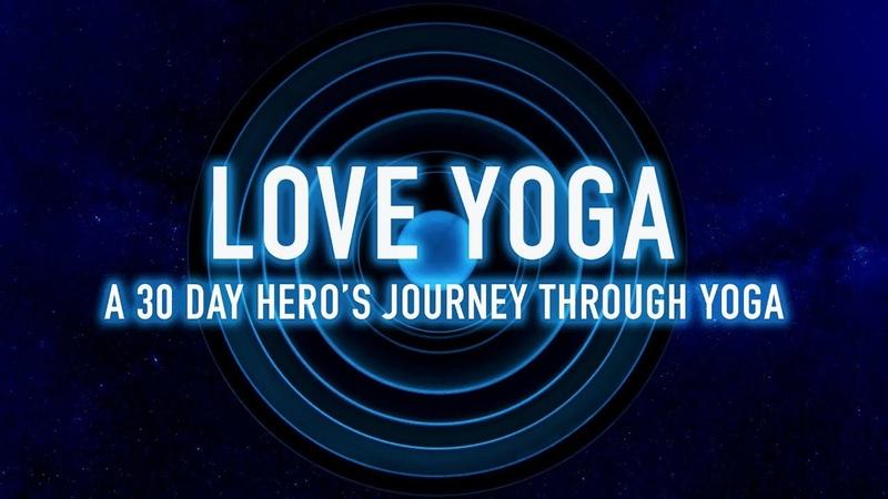 Love Yoga - A 30 Day Hero's Journey Through Yoga | Ali Kamenova Yoga