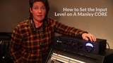 Setting the Gain on a Manley CORE Reference Channel Strip
