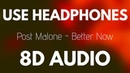 Post Malone Better Now 8D AUDIO