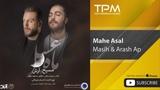 Masih &amp Arash Ap - Mahe Asal (