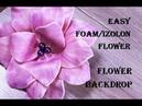 Easy foam Flower Цветы из изолона для фото зоны Wedding flower