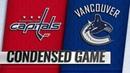 10/22/18 Condensed Game: Capitals @ Canucks