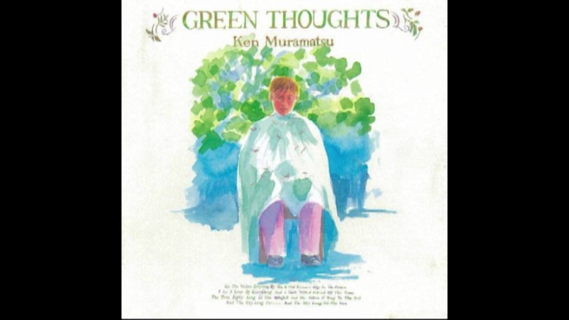 Ken Muramatsu - Green Thoughts (1985) FULL ALBUM