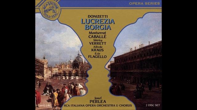 Donizetti Lucrezia Borgia Prologue - Caballé-Verret-Kraus-Flagello