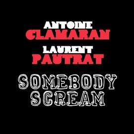 Antoine Clamaran альбом Somebody Scream