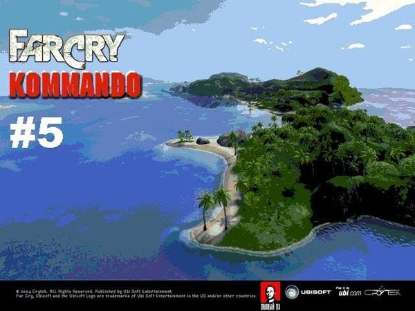 Прохождение Far Cry Anti Terror Kommando 5 Большой переполох