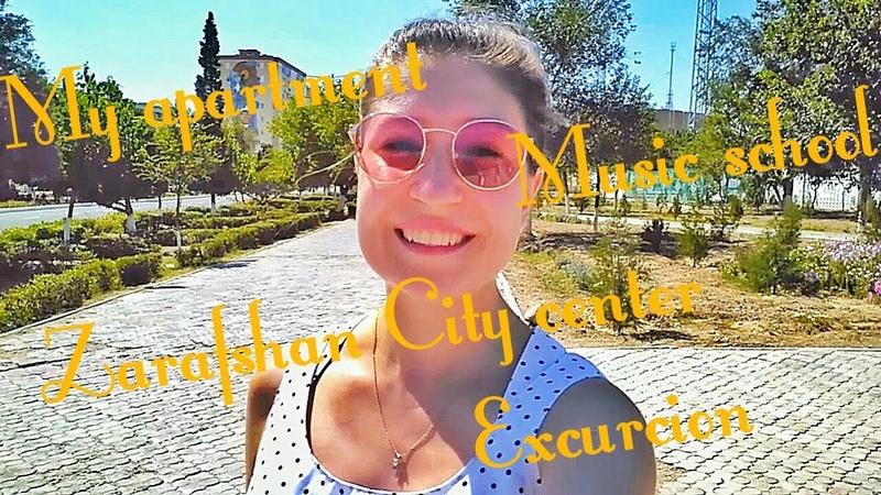Visiting our apartment, excursion around the city - Zarafshan, Uzbekistan