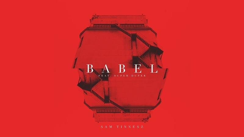 Sam Tinnesz - Babel (feat. Super Duper) [Official Audio]