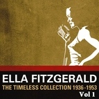 Ella Fitzgerald альбом Ella Fitzgerald The Timeless Collection 1936 - 1953 Vol.1