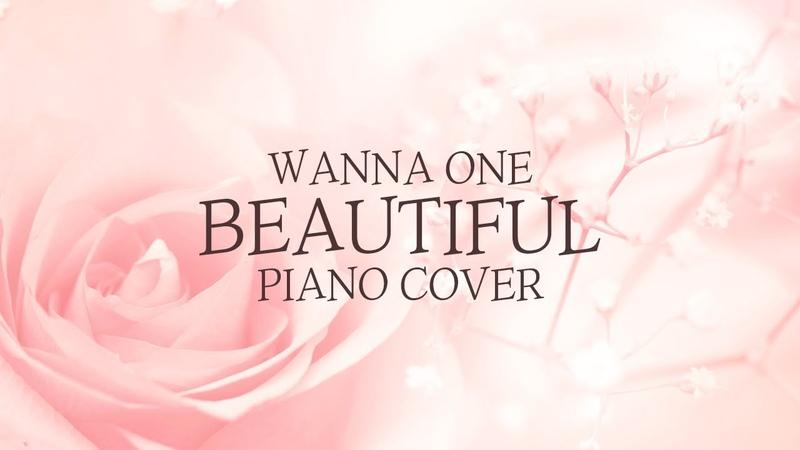 워너원 (Wanna One) - Beautiful | 신기원 피아노 커버 연주곡 Piano Cover